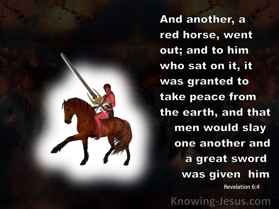 Revelation 6:4 A Red Horse And He Who Sat On It Took Peace From The Earth (black)